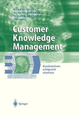 Customer Knowledge Management: Kundenwissen Erfolgreich Einsetzen - Business Engineering (Hardback)