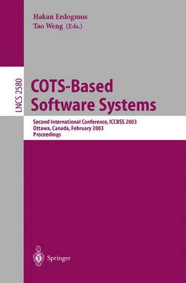 COTS-Based Software Systems: Second International Conference, ICCBSS 2003 Ottawa, Canada, February 10-13, 2003 - Lecture Notes in Computer Science 2580 (Paperback)