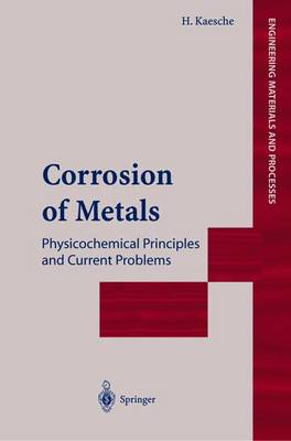 Corrosion of Metals: Physicochemical Principles and Current Problems - Engineering Materials and Processes (Hardback)