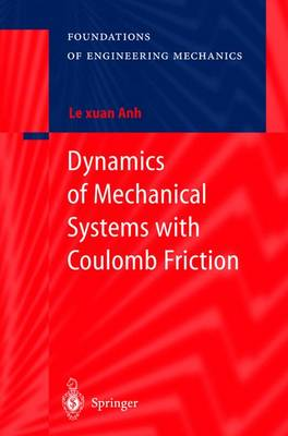 Dynamics of Mechanical Systems with Coulomb Friction - Foundations of Engineering Mechanics (Hardback)