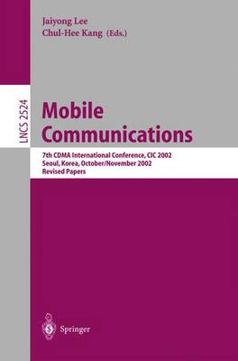 Mobile Communications: 7th CDMA International Conference, CIC 2002, Seoul, Korea, October 29 - November 1, 2002, Revised Papers - Lecture Notes in Computer Science 2524 (Paperback)