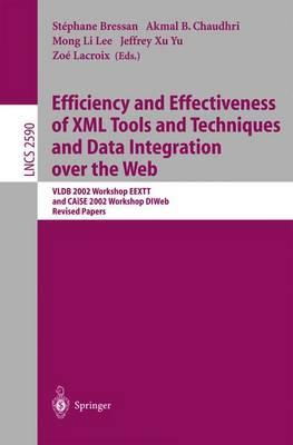 Efficiency and Effectiveness of XML Tools and Techniques and Data Integration Over the Web: Efficiency and Effectiveness of XML Tools and Techniques and Data Integration over the Web Revised Papers - Lecture Notes in Computer Science 2590 (Paperback)