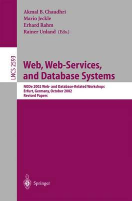Web, Web-Services, and Database Systems: NODe 2002 Web and Database-Related Workshops, Erfurt, Germany, October 7-10, 2002, Revised Papers - Lecture Notes in Computer Science 2593 (Paperback)