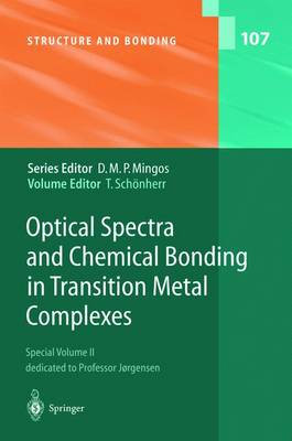 Optical Spectra and Chemical Bonding in Transition Metal Complexes: Special Volume II, dedicated to Professor Jorgensen - Structure and Bonding 107 (Hardback)