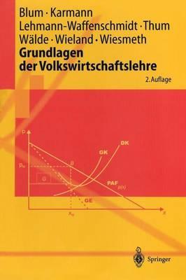 Grundlagen Der Volkswirtschaftslehre - Springer-Lehrbuch (Hardback)