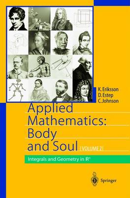 Applied Mathematics: Body and Soul: Volume 2: Integrals and Geometry in IRn (Hardback)