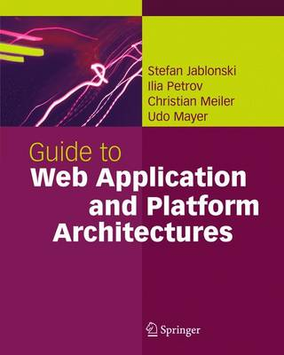 Guide to Web Application and Platform Architectures (Hardback)