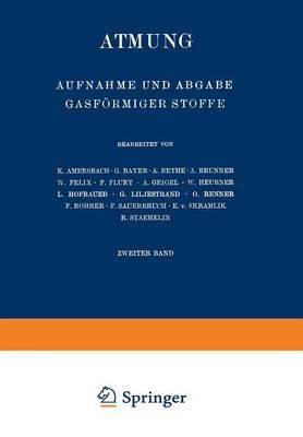 Atmung: Aufnahme Und Abgabe Gasf rmiger Stoffe - Handbuch Der Normalen Und Pathologischen Physiologie 2 (Paperback)