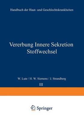 Vererbung Innere Sekretion Stoffwechsel - Handbuch Der Haut- Und Geschlechtskrankheiten / Hautkrankhei A / 3 (Paperback)