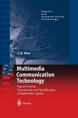 Multimedia Communication Technology: Representation,Transmission and Identification of Multimedia Signals - Signals and Communication Technology (Hardback)