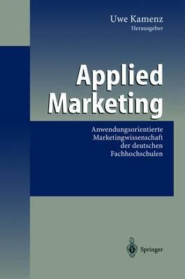 Applied Marketing: Anwendungsorientierte Marketingwissenschaft der Deutschen Fachhochschulen (Hardback)