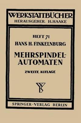 Die Wirtschaftliche Verwendung Von Mehrspindelautomaten - Werkstattbcher 71 (Paperback)