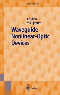 Waveguide Nonlinear-Optic Devices - Springer Series in Photonics 11 (Hardback)