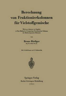Berechnung von Fraktionierkolonnen fur Vielstoffgemische: With an Abstract in English: A New Method of Computing Fractionation Columns for Multicomponent Mixtures (Paperback)
