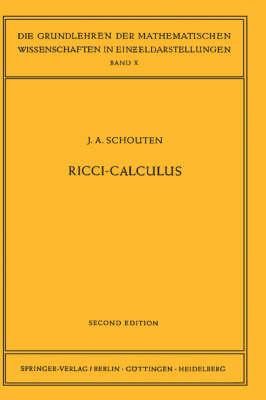 Ricci-Calculus: An Introduction to Tensor Analysis and Its Geometrical Applications - Grundlehren der mathematischen Wissenschaften 10 (Hardback)