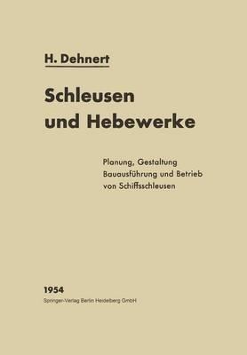 Schleusen Und Hebewerke - Handbibliothek Fa1/4r Bauingenieure. Neue Reihe (Paperback)