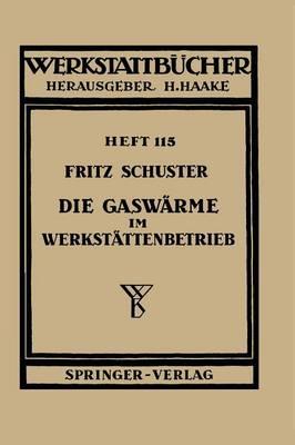 Die Gasw rme Im Werkst ttenbetrieb - Werkstattba1/4cher 115 (Paperback)