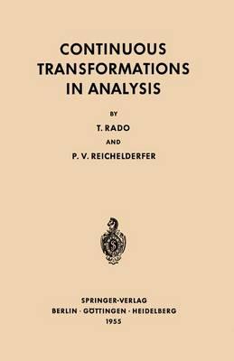 Continuous Transformations in Analysis: With an Introduction to Algebraic Topology - Grundlehren der Mathematischen Wissenschaften 75 (Hardback)