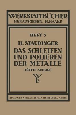 Das Schleifen Und Polieren Der Metalle - Werkstattba1/4cher 5 (Paperback)
