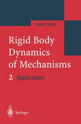 Rigid Body Dynamics of Mechanisms 2: Applications (Hardback)