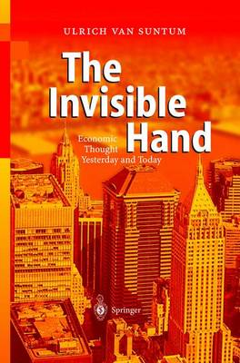 The Invisible Hand: Economic Thought Yesterday and Today (Hardback)