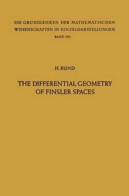 The Differential Geometry of Finsler Spaces - Grundlehren der Mathematischen Wissenschaften 101 (Hardback)