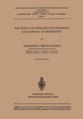 The Effect of Repeated Electroshock on Learning in Depressives - Monographien aus dem Gesamtgebiete der Neurologie und Psychiatrie 84 (Paperback)