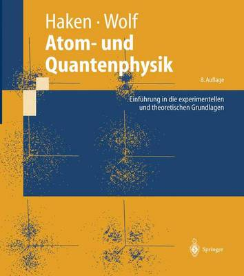 Atom- Und Quantenphysik: Einf hrung in Die Experimentellen Und Theoretischen Grundlagen - Springer-Lehrbuch (Hardback)