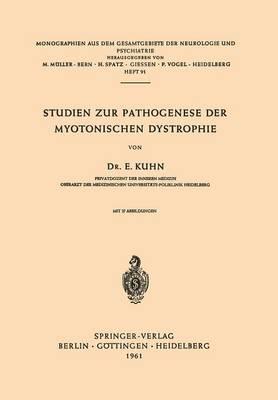 Studien Zur Pathogenese Der Myotonischen Dystrophie - Monographien Aus Dem Gesamtgebiete der Neurologie Und Psychi 91 (Paperback)
