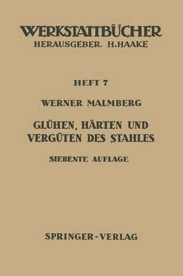 Gl hen, H rten Und Verg ten Des Stahles: Heft 7 - Werkstattba1/4cher 7 (Paperback)