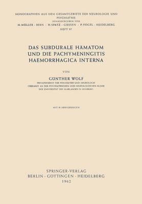 Das Subdurale Hamatom Und Die Pachymeningitis Haemorrhagica Interna - Monographien Aus Dem Gesamtgebiete der Neurologie Und Psychi 97 (Paperback)