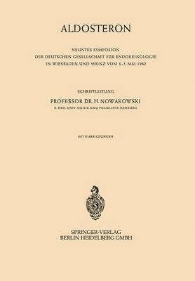 Aldosteron - Symposion Der Deutschen Gesellschaft Fa1/4r Endokrinologie 9 (Paperback)