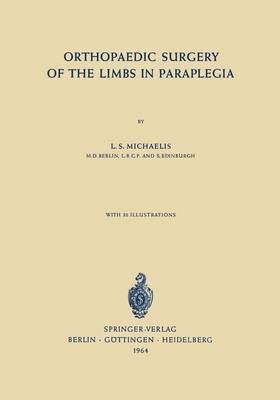 Orthopaedic Surgery of the Limbs in Paraplegia (Paperback)