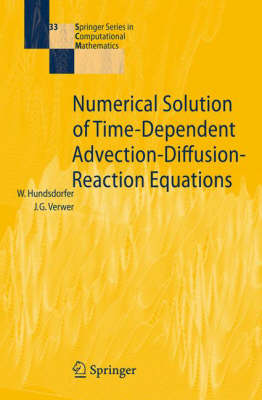 Numerical Solution of Time-Dependent Advection-Diffusion-Reaction Equations - Springer Series in Computational Mathematics 33 (Hardback)