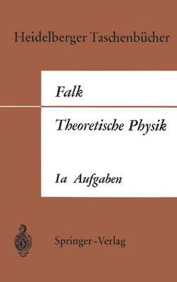 Theoretische Physik auf der Grundlage einer Allgemeinen Dynamik - Heidelberger Taschenbucher 7 (Paperback)