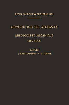 Rheology and Soil Mechanics / Rheologie Et Mecanique Des Sols: Symposium Grenoble, April 1-8, 1964 / Symposium Grenoble, 1er-8 Avril 1964 - IUTAM Symposia (Hardback)
