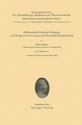 Differentiale Hoherer Ordnung und Korpererweiterungen bei Primzahlcharakteristik - Sitzungsberichte der Heidelberger Akademie der Wissenschaften / Sitzungsber.Heidelberg 66 1966 / 3 (Paperback)