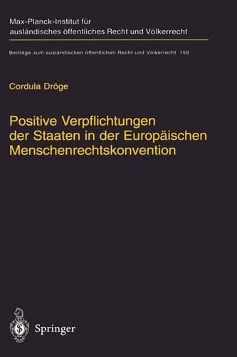 Positive Verpflichtungen der Staaten in der Europeaischen Menschenrechtskonvention: Positive Obligations of States Under the European Convention of Human Rights (Hardback)