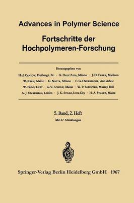 Advances in Polymer Science / Fortschritte der Hochpolymeren-Forschung - Advances in Polymer Science 5/2 (Paperback)