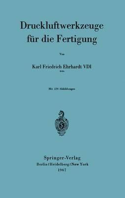 Druckluftwerkzeuge Fur Die Fertigung (Paperback)