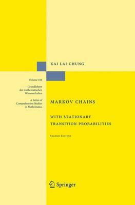 Markov Chains: With Stationary Transition Probabilities - Grundlehren der mathematischen Wissenschaften 104 (Hardback)