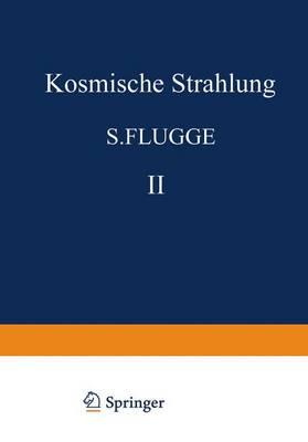 Kosmische Strahlung II / Cosmic Rays II - Handbuch der Physik / Encyclopedia of Physics 9 / 46 / 2 (Hardback)