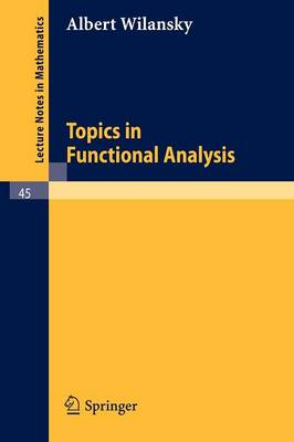 Topics in Functional Analysis - Lecture Notes in Mathematics 45 (Paperback)