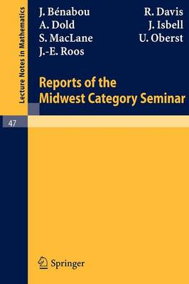 Reports of the Midwest Category Seminar I - Lecture Notes in Mathematics 47 (Paperback)
