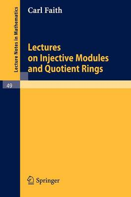 Lectures on Injective Modules and Quotient Rings - Lecture Notes in Mathematics 49 (Paperback)
