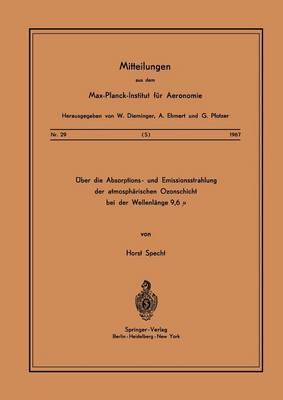 ber Die Absorptions- Und Emissionsstrahlung Der Atmosph rischen Ozonschicht Bei Der Wellenl nge 9,6 μ - Mitteilungen Aus Dem Max-Planck-Institut Fa1/4r Aeronomie 29 (Paperback)