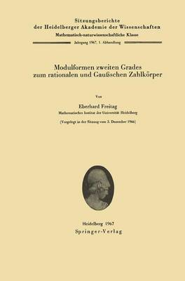 Modulformen Zweiten Grades zum Rationalen und Gaussschen Zahlkorper - Sitzungsberichte der Heidelberger Akademie der Wissenschaften / Sitzungsber.Heidelberg 67/68 1967/68 / 1 (Paperback)