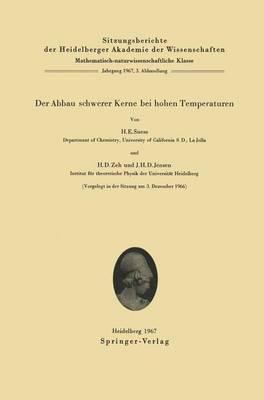 Der Abbau Schwerer Kerne bei Hohen Temperaturen - Sitzungsberichte der Heidelberger Akademie der Wissenschaften / Sitzungsber.Heidelberg 67/68 1967/68 / 3 (Paperback)