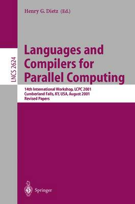 Languages and Compilers for Parallel Computing: 14th International Workshop, LCPC 2001, Cumberland Falls, KY, USA, August 1-3, 2001, Revised Papers - Lecture Notes in Computer Science 2624 (Paperback)