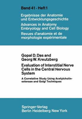 Evaluation of Interstitial Nerve Cells in the Central Nervous System: A Correlative Study Using Acetylcholinesterase and Golgi Techniques - Advances in Anatomy, Embryology and Cell Biology 41/1 (Paperback)